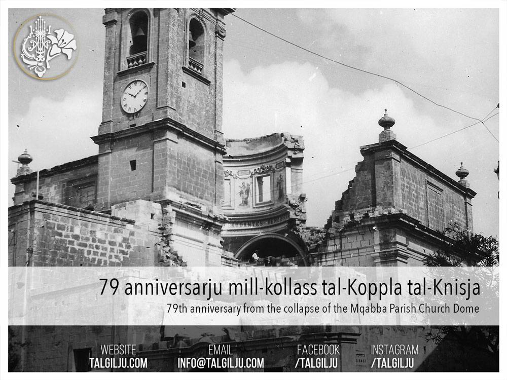 79th anniversary from the collapse of the Mqabba Parish Church Dome in an air raid during the Second World War, way back in 1942